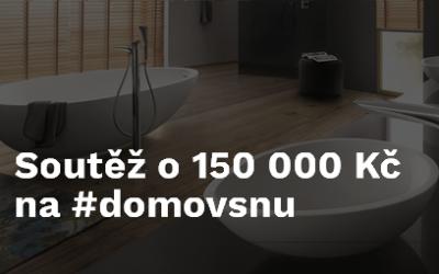 Soutěž o 150000Kč na váš #domovsnu právě začíná!